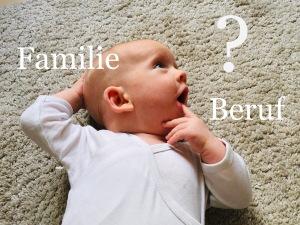Baby mit fragendem Blick. Schrift: Familie & Beruf?